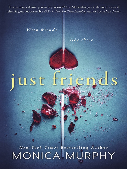 Title details for Just Friends by Monica Murphy - Available