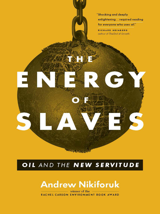 Title details for The Energy of Slaves by Andrew Nikiforuk - Wait list