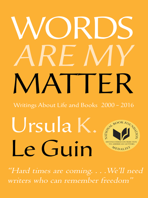 Title details for Words Are My Matter by Ursula K. Le Guin - Wait list