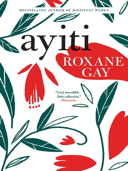 Title details for Ayiti by Roxane Gay - Available