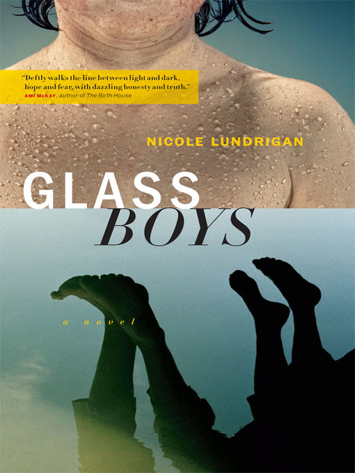 Title details for Glass Boys by Nicole Lundrigan - Available