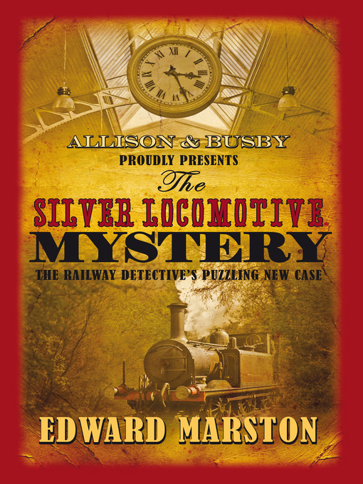 Title details for The Silver Locomotive Mystery by Edward Marston - Available