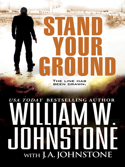 Title details for Stand Your Ground by William W. Johnstone - Available