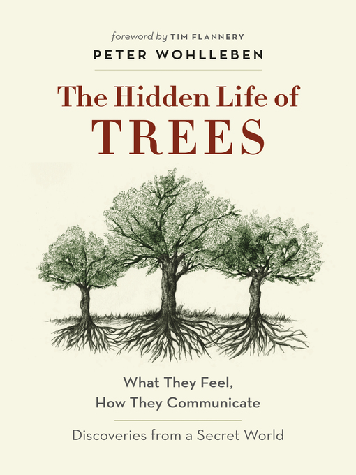 Title details for The Hidden Life of Trees by Peter Wohlleben - Available