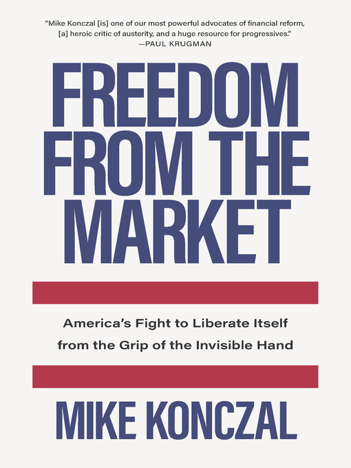 Title details for Freedom From the Market by Mike Konczal - Available