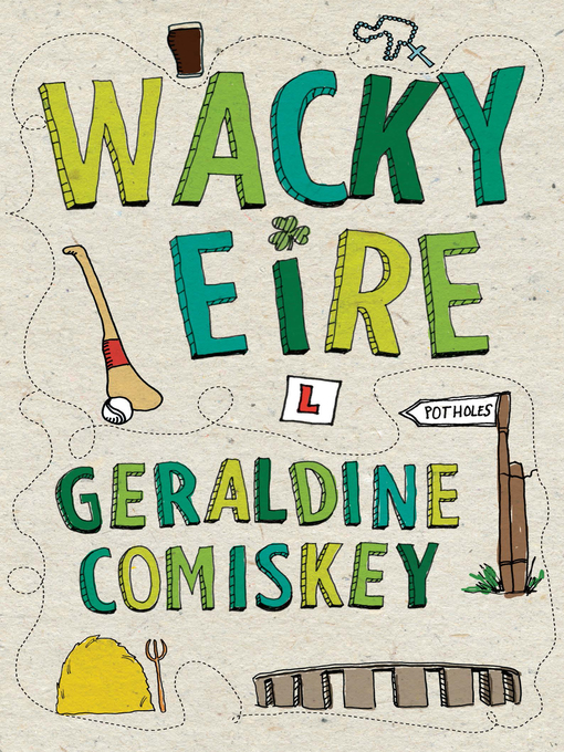 Title details for Wacky Eire by Geraldine Comiskey - Available