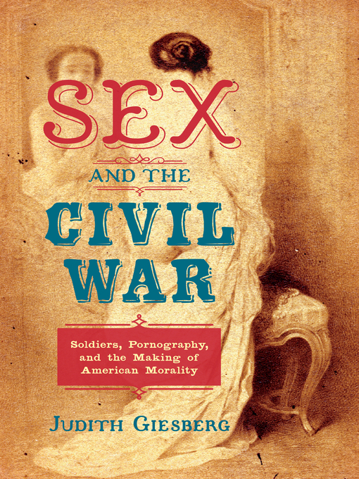 Sex and the Civil War - OK Virtual Library - OverDrive
