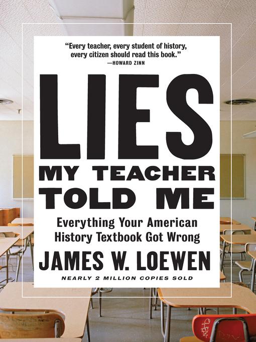Title details for Lies My Teacher Told Me by James W. Loewen - Wait list