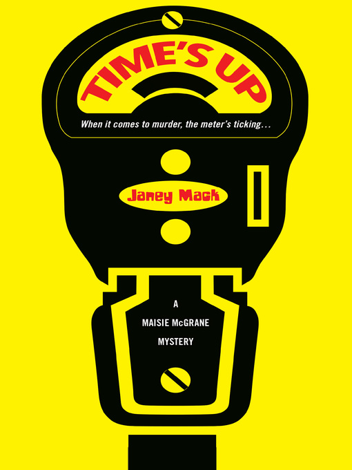 Title details for Time's Up by Janey Mack - Available