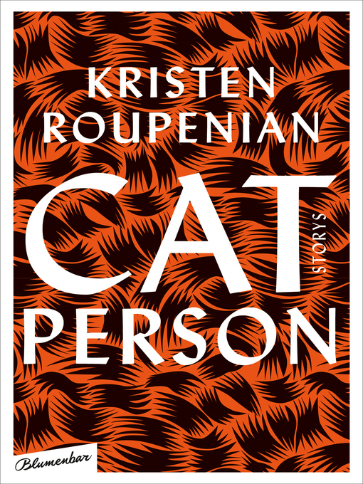 Title details for Cat Person by Kristen Roupenian - Available