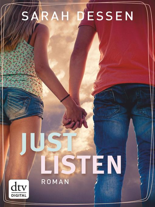 Title details for Just Listen by Sarah Dessen - Wait list