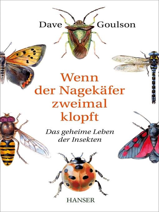 Title details for Wenn der Nagekäfer zweimal klopft by Dave Goulson - Available