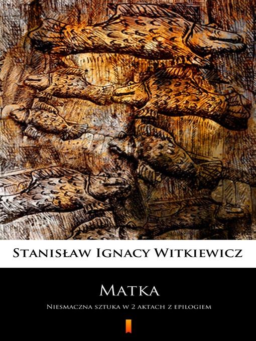 Title details for Matka by Stanisław Ignacy Witkiewicz - Available