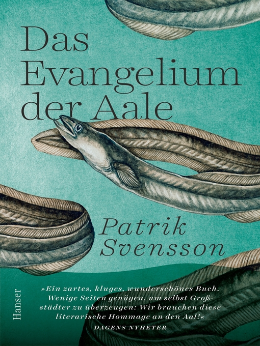 Title details for Das Evangelium der Aale by Patrik Svensson - Available
