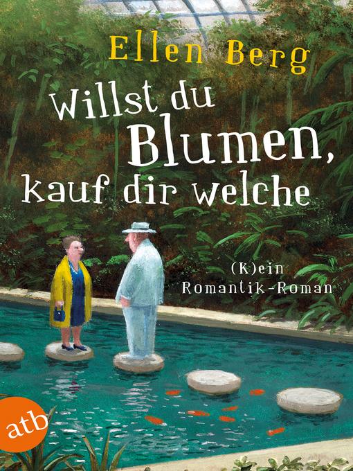 Title details for Willst du Blumen, kauf dir welche by Ellen Berg - Wait list