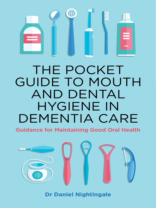 Title details for The Pocket Guide to Mouth and Dental Hygiene in Dementia Care by Dr Daniel Nightingale - Available
