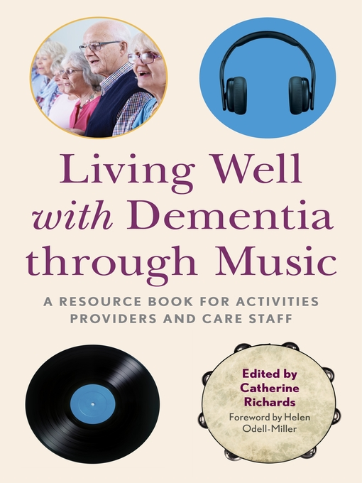 Title details for Living Well with Dementia through Music by Catherine Richards - Available