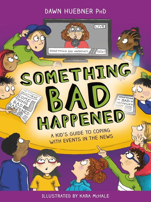 Title details for Something Bad Happened by Dawn Huebner - Wait list