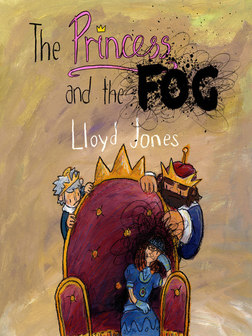 Title details for The Princess and the Fog by Lloyd Jones - Available