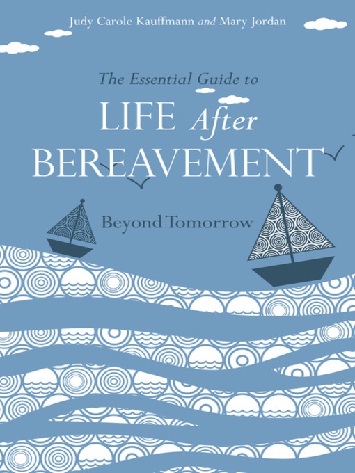 Title details for The Essential Guide to Life After Bereavement by Mary Jordan - Available
