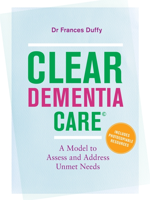 Title details for CLEAR Dementia Care© by Frances Duffy - Available