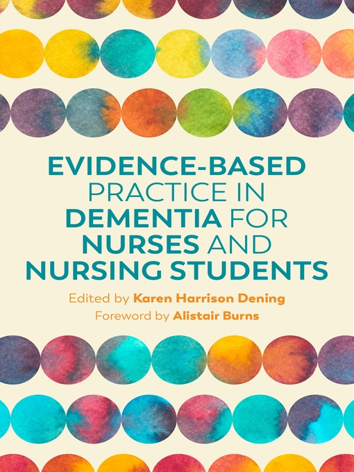 Title details for Evidence-Based Practice in Dementia for Nurses and Nursing Students by Karen Harrison Dening - Wait list