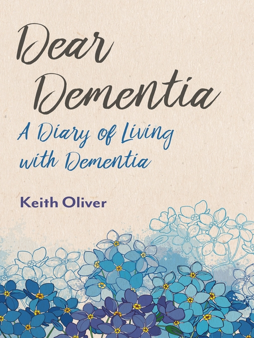 Title details for Dear Alzheimer's by Keith Oliver - Available