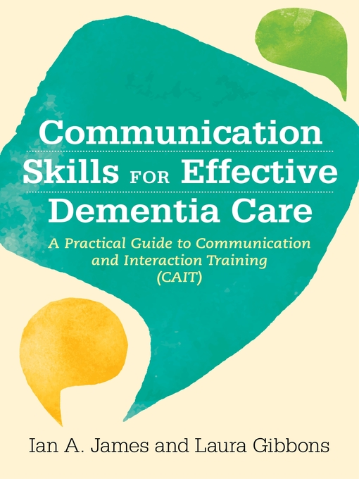 Title details for Communication Skills for Effective Dementia Care by Ian Andrew James - Available