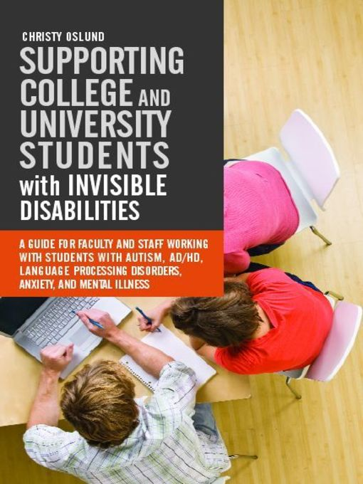 Title details for Supporting College and University Students with Invisible Disabilities by Christy Oslund - Available