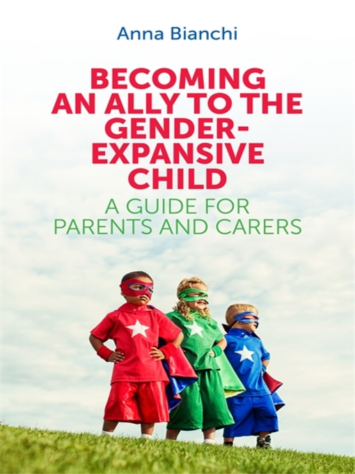 Title details for Becoming an Ally to the Gender-Expansive Child by Anna Bianchi - Available