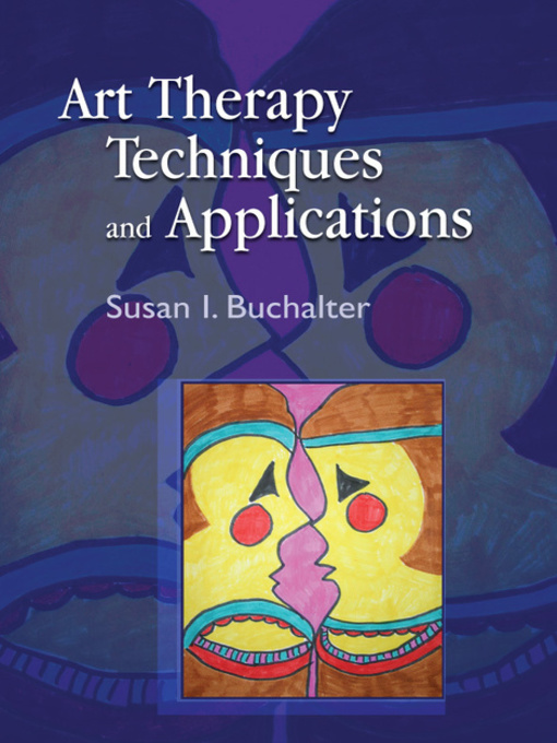 Title details for Art Therapy Techniques and Applications by Tracylynn Navarro - Available