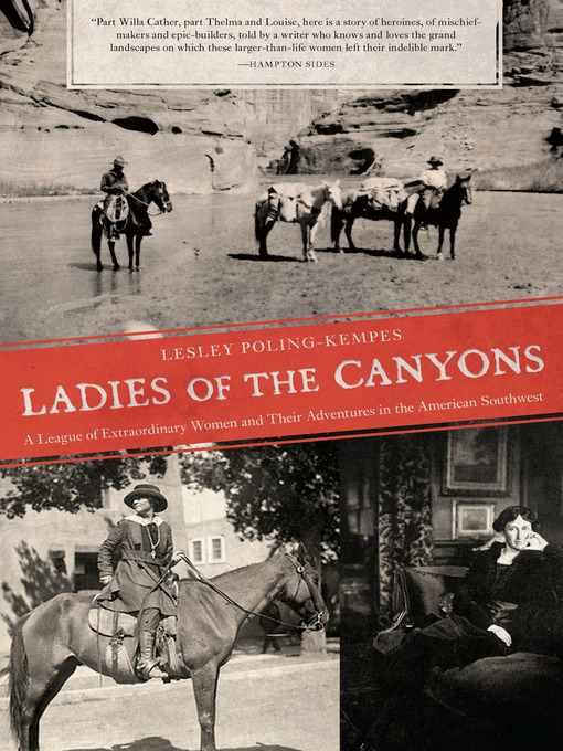 Title details for Ladies of the Canyons by Lesley Poling-Kempes - Available