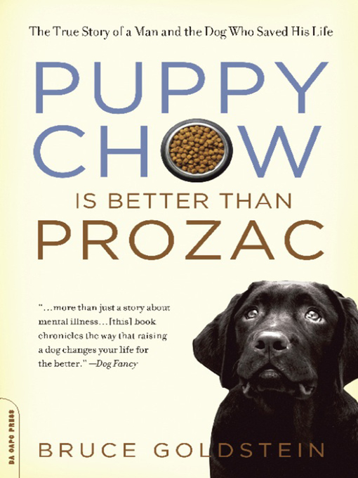 Title details for Puppy Chow Is Better Than Prozac by Bruce Goldstein - Available