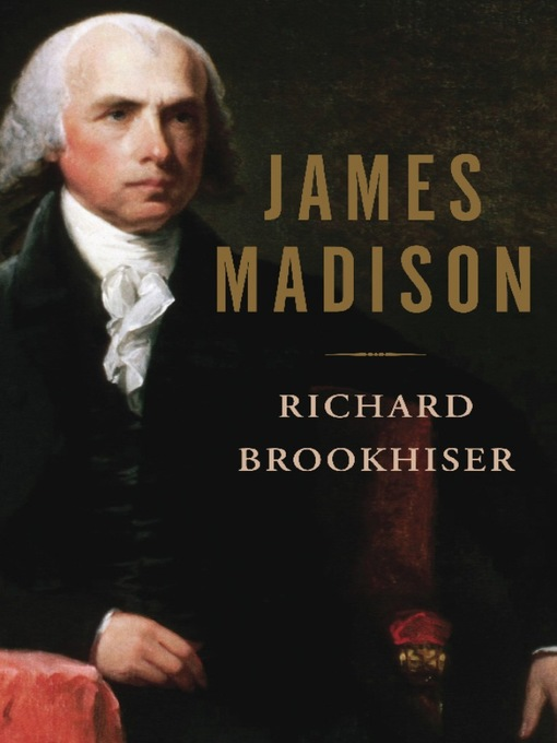 Title details for James Madison by Richard Brookhiser - Available