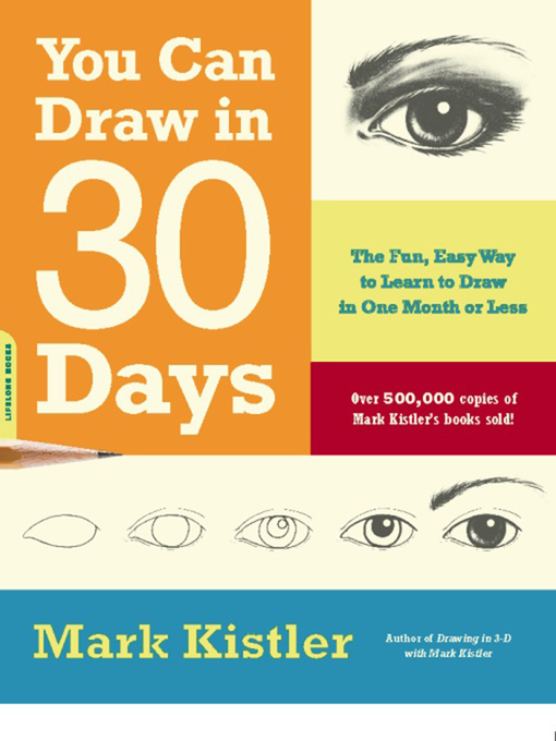You Can Draw in 30 Days The Fun, Easy Way to Learn to Draw in One Month or Less