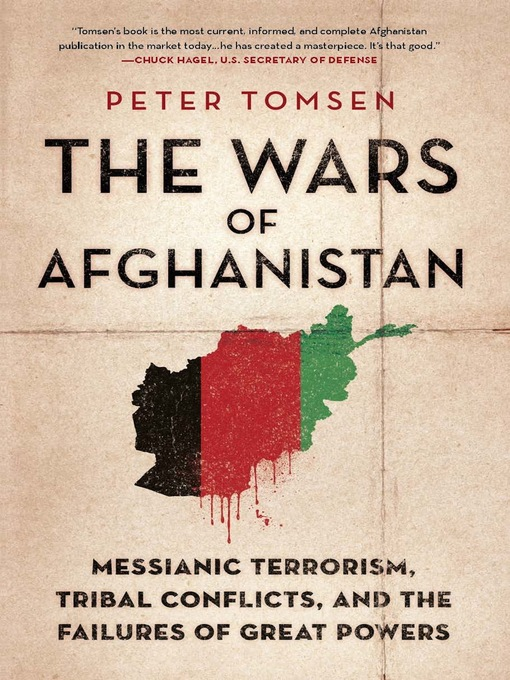 Title details for The Wars of Afghanistan by Peter Tomsen - Available