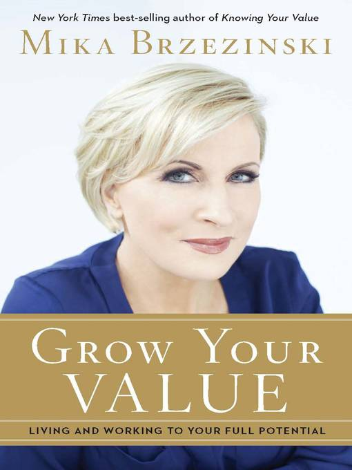 Title details for Grow Your Value by Mika Brzezinski - Wait list
