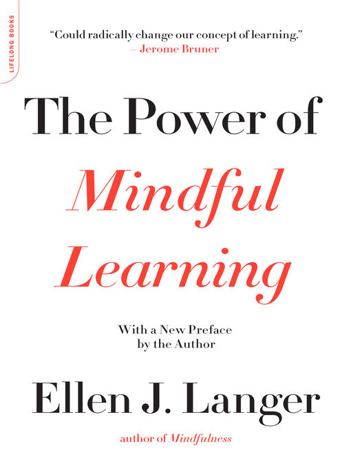 ellen j langer book the power of Book review: the power of mindful learning, by dr ellen j langer, chapter 2 finally, i am getting around to the next post in my series you can read the introduction and chapter 1 as well.