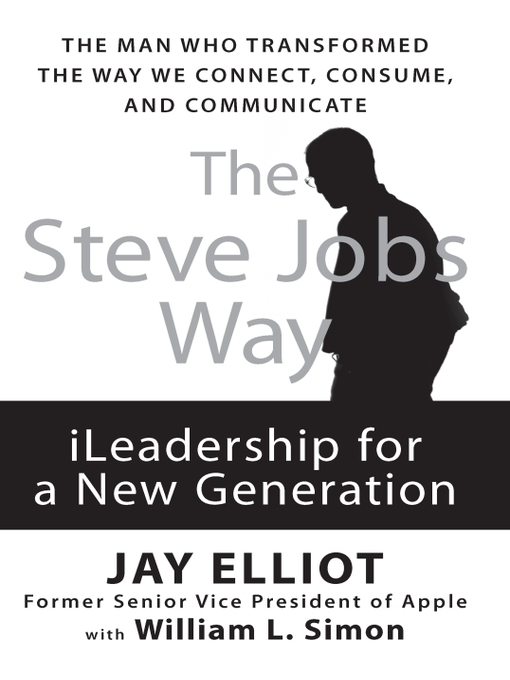 Title details for The Steve Jobs Way by Jay Elliot - Available