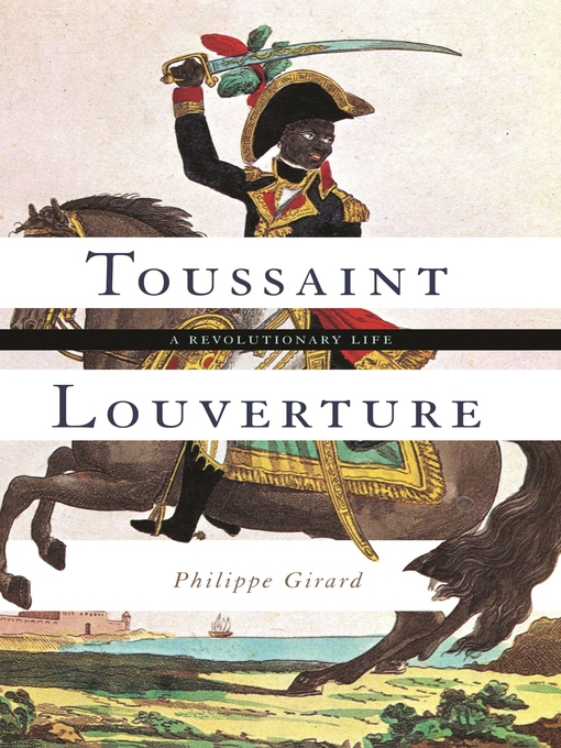 Title details for Toussaint Louverture by Philippe Girard - Available