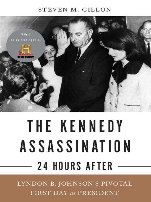 Title details for The Kennedy Assassination—24 Hours After by Steven M. Gillon - Available