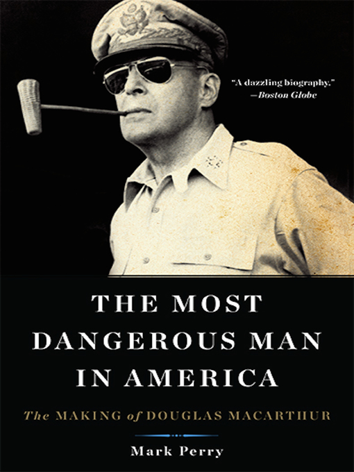 Title details for The Most Dangerous Man in America by Mark Perry - Available