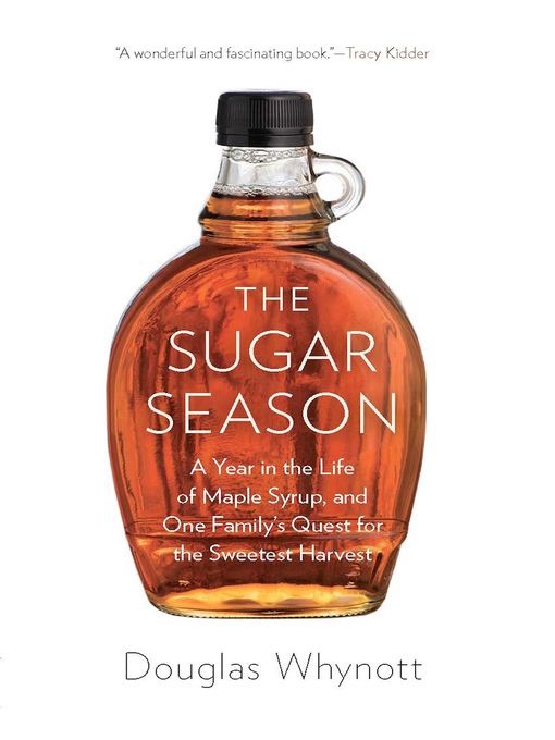 Title details for The Sugar Season by Douglas Whynott - Available
