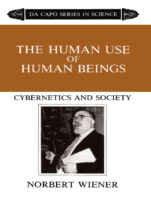 Title details for The Human Use of Human Beings by Norbert Wiener - Available