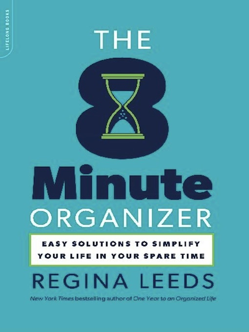 Title details for The 8 Minute Organizer by Regina Leeds - Available
