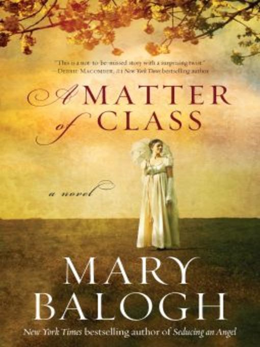 Title details for A Matter of Class by Mary Balogh - Available
