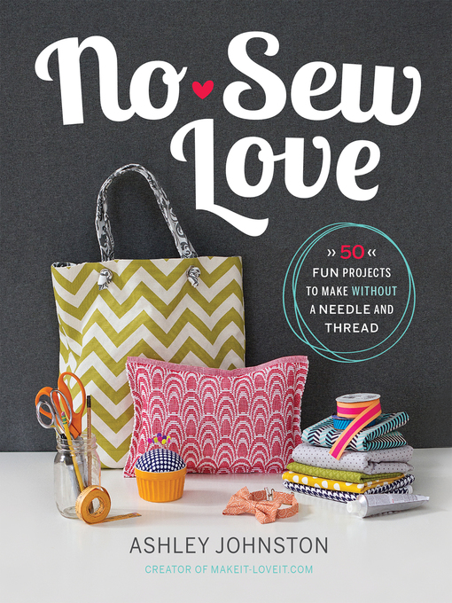 Title details for No-Sew Love by Ashley Johnston - Available