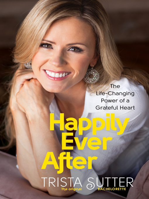 Title details for Happily Ever After by Trista Sutter - Available