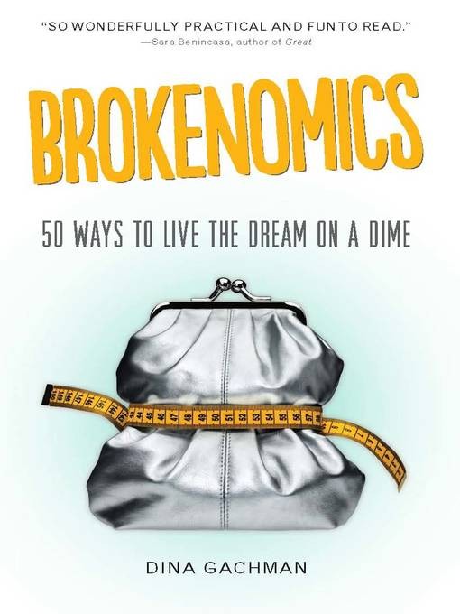 Title details for Brokenomics by Dina Gachman - Available