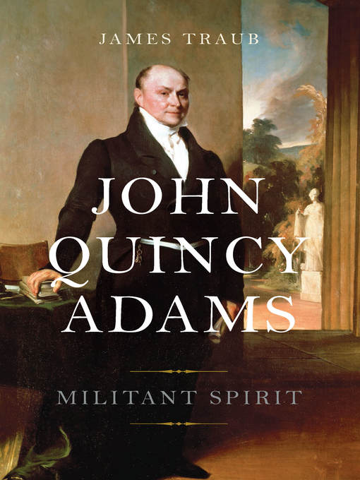 Title details for John Quincy Adams by James Traub - Available